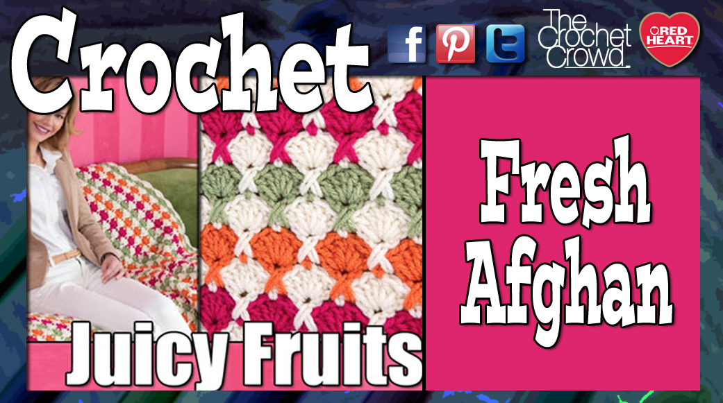 Juicy Fruits Afghan Challenge